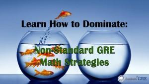 Non-Standard GRE Math Strategies