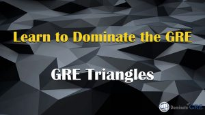 Learn to dominate GRE geometry questions involving triangles